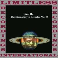 Sun Ra The Eternal Myth Revealed Vol. 10