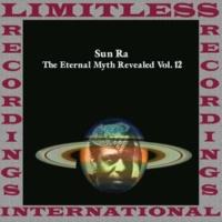 Sun Ra The Eternal Myth Revealed Vol. 12