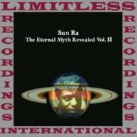 Sun Ra The Eternal Myth Revealed Vol. 13