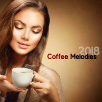 Café Lounge 2018 Coffee Melodies