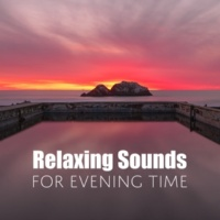 Música Zen Relaxante Relaxing Sounds for Evening Time