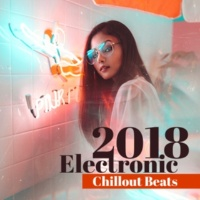 Todays Hits 2018 Electronic Chillout Beats