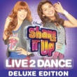 Cast of Shake It Up: Live 2 Dance Shake It Up: Live 2 Dance [Deluxe Edition]