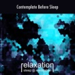 Relaxation Sleep Meditation Contemplate Before Sleep