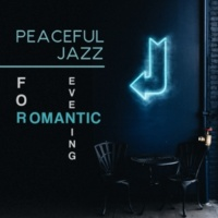 Chillout Jazz Peaceful Jazz for Romantic Evening