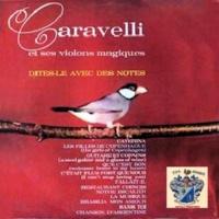 Caravelli et ses Violons Magique Dites-Le Avec des Notes