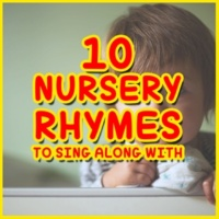 Nursery Rhymes, Nursery Rhymes Music, Baby Sleep Lullaby Academy 10 Nursery Rhymes to Singalong With - Perfect to Put Your Baby to Sleep