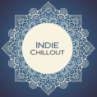Chill Out Lounge Cafe Essentials Indie Chillout
