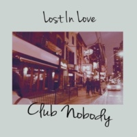 Club Nobody Lost In Love