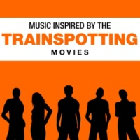 Various Artists Music Inspired by the Trainspotting Movies
