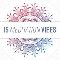 Lullabies for Deep Meditation 15 Meditation Vibes