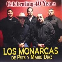 Los Monarcas de Pete y Mario Diaz Celebrating 40 Years