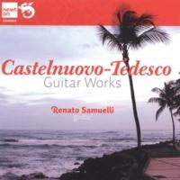 Renato Samuelli Castelnuovo-Tedesco: Guitar Works