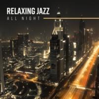 Relaxing Jazz Music Relaxing Jazz All Night