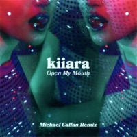 Kiiara Open My Mouth (Michael Calfan Remix)