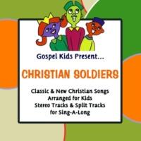 Gospel Kids Gospel Kids Present Christian Soldiers