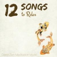 Zen Meditation Orchestra 12 Songs to Relax - Deep Zen Meditation Music