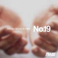 PRAISE No.19
