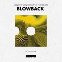 Sander van Doorn x Firebeatz Blowback