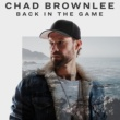 Chad Brownlee Back In The Game