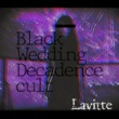Lavitte Black Wedding/Decadence cult