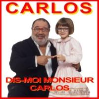 Carlos Dis-moi monsieur Carlos