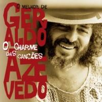 Geraldo Azevedo O Charme Das Canções - O Melhor De Geraldo Azevedo