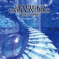 """谷 フユヒコ Fuyuhiko Early Works """"1987-1990"""""""