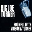 Joe Turner/Roomful of Blues/Big Joe Turner/Eddie Vinson House of Joy