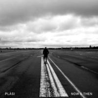 Plàsi Now & Then