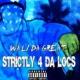 Wali Da Great Strictly 4 Da Locs