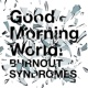 BURNOUT SYNDROMES Good Morning World!