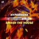 Hypernoxx Smash the House (Radio Edit)