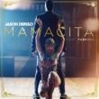 Jason Derulo Mamacita (feat. Farruko)
