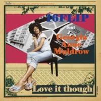 16FLIP Love it though feat. Georgia Anne Muldrow