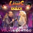 Super Lamas/ドゥルセ Déjame Volver Contigo