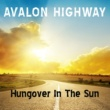 Avalon Highway Hungover In The Sun