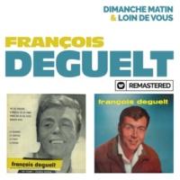 François Deguelt Dimanche matin / Loin de vous (Remasterisé en 2019)