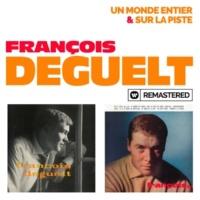 François Deguelt Un monde entier / Sur la piste (Remasterisé en 2019)