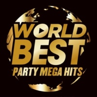 Various Artists WORLD BEST -PARTY MEGA HITS-