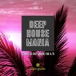 Miguel Serrano & Joe De Renzo & Alex Patane' & Simone Bica & Anthony Ray & Noetic Curve & Simone Cerquiglini & Ernesto Ortega & Abel Pons & Jack Liberto & Spin Head & Mountain P & Eddie Feel Deep House Mania, Vol. 4 (School Of Deep House For DJ's)