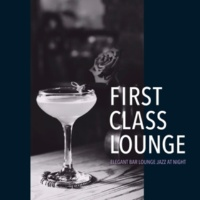 Cafe lounge Jazz First Class Lounge ~しっとり艶やかなBar Lounge Jazz~