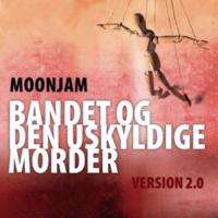 Moonjam Bandet Og Den Uskyldige Morder - Version 2.0