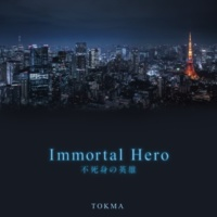 TOKMA Immortal Hero 不死身の英雄 (Instrumental)