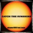 mizuma1989/LEYYA CATCH THE SUNSHINE (feat. LEYYA)