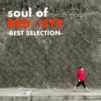 RED☆EYE soul of RED☆EYE -BEST SELECTION-