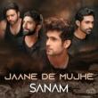 Sanam Jaane De Mujhe