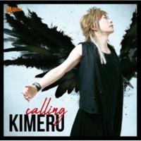 KIMERU calling 【通常盤】