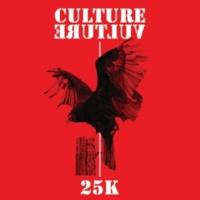 25K Culture Vulture