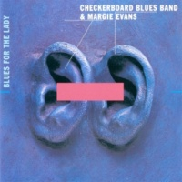 Philipp Fankhauser/Checkerboard Blues Band/Margie Evans Blues for the Lady